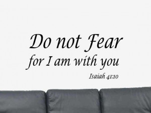 fear is not an option quote   Do No Fear... Bible Verse Quote Isaiah ...