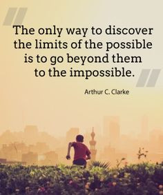 """impossible."""" ~ Arthur C. Clarke 