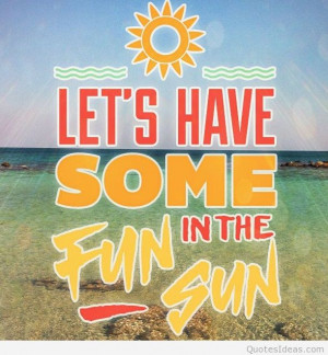 Fun and sun summer quote