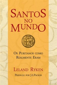 The Puritans' sense of priorities in life was one of their greatest ...