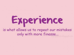 experience is what allows us to repeat our