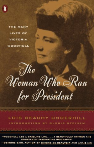 "... for President: The Many Lives of Victoria Woodhull"" as Want to Read"