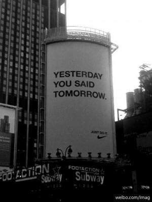 怎麼翻譯 Nike 的廣告詞「Yesterday You Said Tomorrow」?