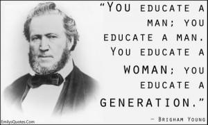 EmilysQuotes.Com - education, man, woman, generation, intelligence ...