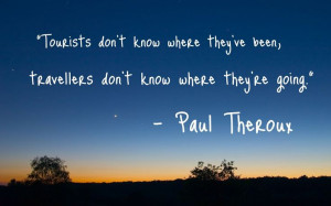 ... know where they ve been travelers don t know where they re going paul
