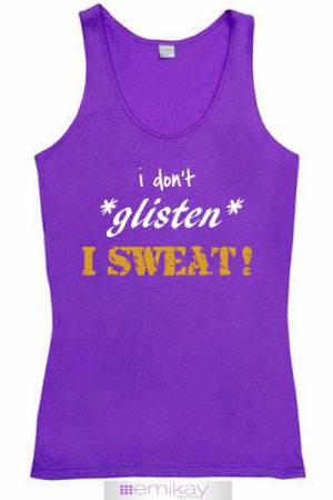 Tank I Don't Glisten I Sweat Purple. Workout tank top. Exercise ...