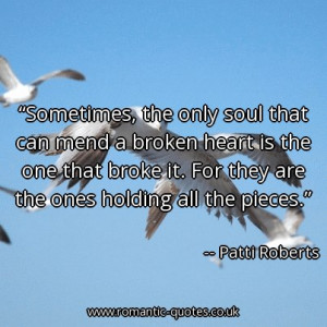 sometimes-the-only-soul-that-can-mend-a-broken-heart-is-the-one-that ...