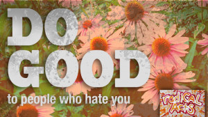 Hate Selfish People Quotes Do good to people who hate you