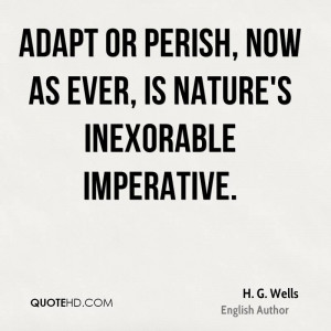 Adapt or Perish H G Wells Quotes