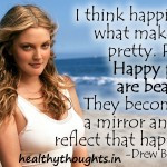 Drew Barrymore , Happiness