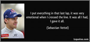 put everything in that last lap, it was very emotional when I ...