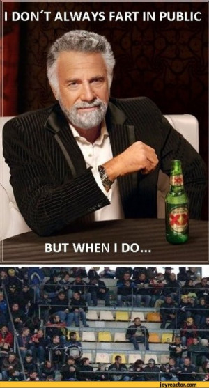 the most interesting man in the world,memes,fart,sandbox
