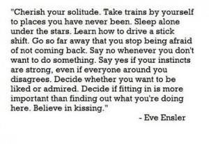 Cherish your solitude.