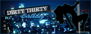 Dirty Thirty Facebook Cover