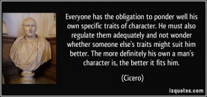 has the obligation to ponder well his own specific traits of character ...