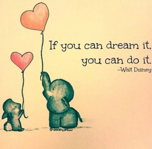 walt disney quote if you can dream it