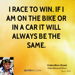 valentino-rossi-valentino-rossi-i-race-to-win-if-i-am-on-the-bike-or ...