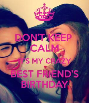 Crazy Best Friend Birthday Quotes. QuotesGram