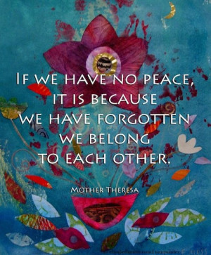 we belong to eachother Mother Teresa Picture Quote