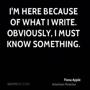 fiona-apple-fiona-apple-im-here-because-of-what-i-write-obviously-i ...
