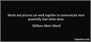 can work together to communicate more powerfully than either alone ...
