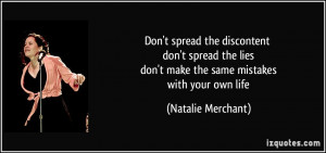 don't spread the discontent don't spread the lies don't make the same ...