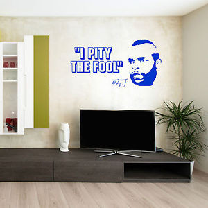 BARACUS-MR-T-A-TEAM-I-Pity-The-Fool-VINYL-WALL-ART-STICKER-QUOTE
