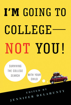 Edited by Jennifer Delahunty I'm Going to College---Not You!