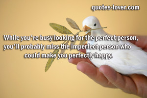 ... Quotes , Perfect Love Picture Quotes , Relationships Picture Quotes