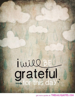 be-grateful-for-this-day-life-quotes-sayings-pictures.jpg