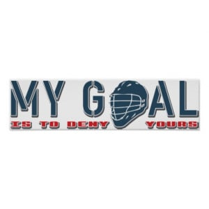My Goal, Lacrosse Goalie Poster