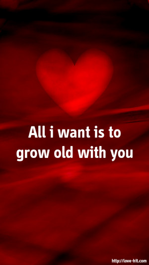 all_i_want_is_to_grow_old_with_you-640x1136-2S6G.jpg