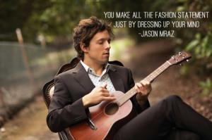 Jason Mraz Best Fashion Quotes Ever