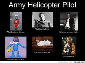 Army Helicopter Pilot Meme Generator What I Do