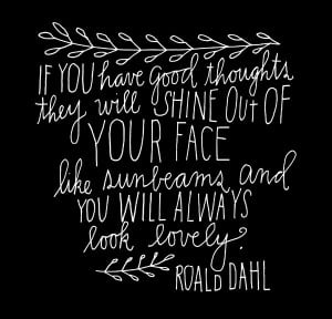 lovely, quote, roald dahl, shine, sunbeam, text