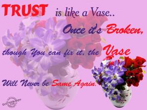 Trusting quotes, broken trust quotes, trust quote