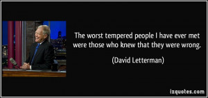 The worst tempered people I have ever met were those who knew that ...