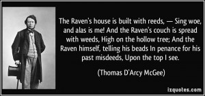 The Raven's house is built with reeds, — Sing woe, and alas is me ...