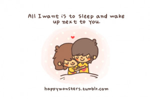 Sleep And Wake Up Next To You