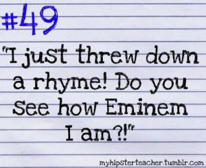 hipster #teacher #funny #eminem #rhyme #rap #gangster