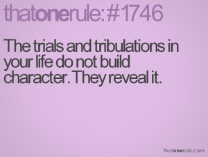 Trials And Tribulations Quotes The trials and tribulations in