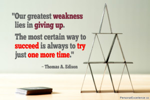 Inspirational Quote: Our greatest weakness lies in giving up. The most ...