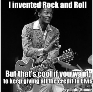 Elvis can eat a blue suede d*ck - Chuck Berry