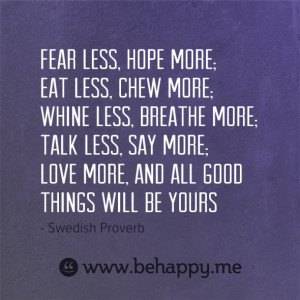 -less-chew-more-whine-less-breathe-more-talk-less-say-more-love-more ...