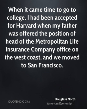 When it came time to go to college, I had been accepted for Harvard ...