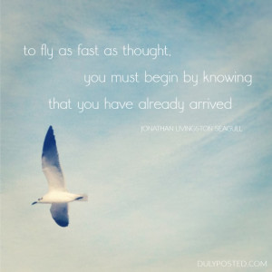 ... Livingston Seagull by Richard Bach, so I found this quote for her