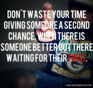 Swag Quotes – Don't waste your time giving someone a second chance