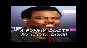 funny-quote-by-chris-rock.jpg