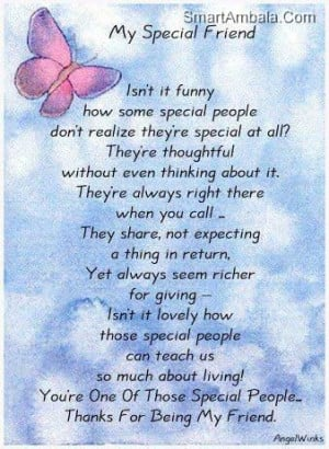 My Special Friend Isn't It Funny ~ Friendship Quote