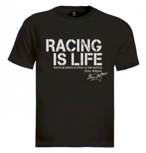 Details about Racing is Life T-Shirt Steve McQueen Le Mans 24HR Quote ...
